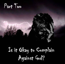Pilgrim's Rock Blog Post by Dr. Craig Biehl - Job - Is It Okay to Complain Against God? Part Two